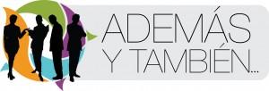 ADEMÁS Y TAMBIÉN