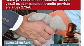 RIESGOS DEL TRABAJO: CÓMO PROCEDER ANTE UN SINIESTRO – 15 DE ABRIL